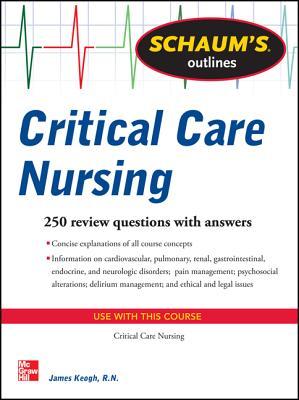 Schaum's Outline of Critical Care Nursing By Keogh, James